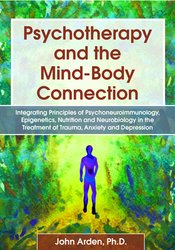 Image of Psychotherapy and the Mind-Body Connection: Integrating Principles of