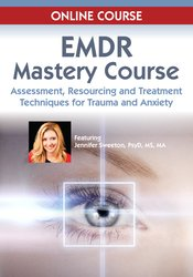 Image of EMDR Mastery Course: Assessment, Resourcing and Treatment Techniques f
