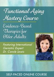 Image of Functional Aging Mastery Course: Evidence-Based Therapies for Older Ad