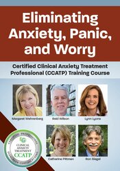 Image of Eliminating Anxiety, Panic, and Worry: Certified Clinical Anxiety Trea