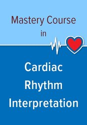 Image of Mastery Course in Cardiac Rhythm Interpretation