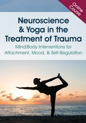 Neuroscience & Yoga in the Treatment of Trauma: