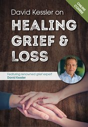 David Kessler on Healing Grief & Loss