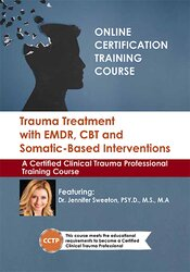Trauma Treatment with EMDR, CBT and Somatic-Based Interventions