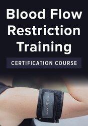 Blood Flow Restriction Training Certificate Course