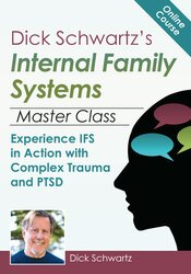 Dick Schwartz's Internal Family Systems Master Class
