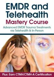 EMDR & Telehealth Mastery Course