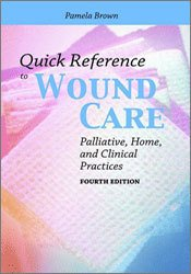 Quick Reference to Wound Care, Fourth Edition