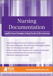 Nursing Documentation: Legally-Proven Strategies to Keep You Out of the Courtroom