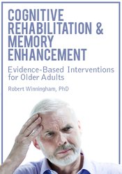 Cognitive Rehabilitation & Memory Enhancement: Evidence-Based Interventions for Older Adults