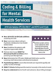 Coding and Billing for Mental Health Services - 2018 Code Updates: CPT, ICD, DSM-5, and HCPCS Level II Code