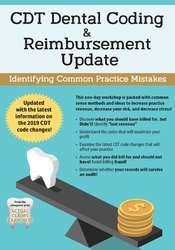 CDT Dental Coding and Reimbursement Update: Identifying Common Practice Mistakes