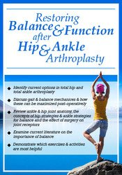 Restoring Balance & Function after Hip & Ankle Arthroplasty