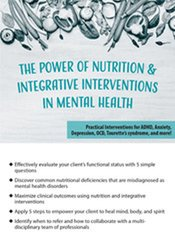 The Power of Nutrition & Integrative Interventions in Mental Health