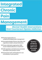 Integrated Chronic Pain Management: Mental Health Interventions that Counteract Opiate Addiction