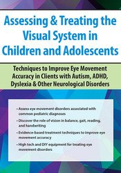 Assessing & Treating the Visual System in Children and Adolescents