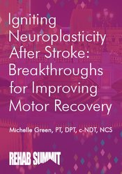 Igniting Neuroplasticity after Stroke: