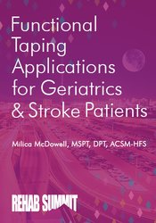 Functional Taping Applications for Geriatrics & Stroke Patients