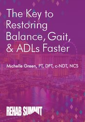 The Key to Restoring Balance, Gait, & ADLs Faster