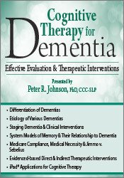 Cognitive Therapy for Dementia: Effective Evaluation & Therapeutic Interventions