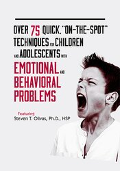 "Over 75 Quick ""On-The-Spot"" Techniques for Children and Adolescents with Emotional & Behavioral Problems"