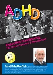 ADHD: Executive Functioning, Life Course Outcomes & Management with Russell Barkley, Ph.D.
