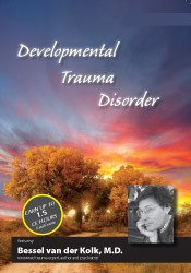 Developmental Trauma Disorder with Bessel van der Kolk