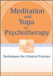 Meditation & Yoga in Psychotherapy: Techniques for Clinical Practice