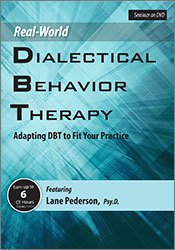 Real-World DBT: Adapting DBT to Fit Your Practice