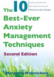 The 10 Best-Ever Anxiety Management Techniques, 2nd Edition