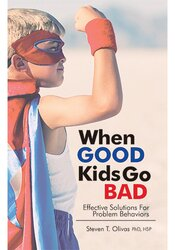 Image of When Good Kids Go Bad: Effective Solutions for Problem Behaviors