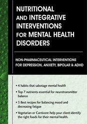 Nutritional and Integrative Interventions for Mental Health Disorders