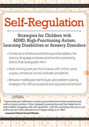 Self-Regulation Strategies for Children with ADHD, High-Functioning Autism, Learning Disabilities or Sensory Disorders