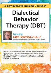 Dialectical Behavior Therapy (DBT): 4-Day Intensive Certificate Course