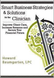 Smart Business Strategies & Solutions for the Clinician: