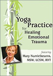 A Yoga Practice for Healing Emotional Trauma