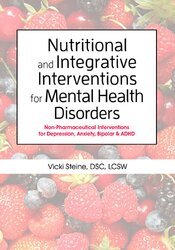 Nutritional and Integrative Interventions for Mental Health Disorders: