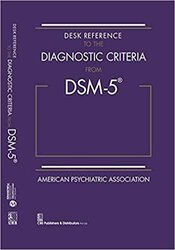 Desk Reference to the Diagnostic Criteria from DSM-5®