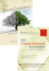 Trauma Competency & 101 Trauma-Informed Interventions