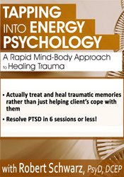 Tapping Into Energy Psychology: A Rapid Mind-Body Approach to Healing Trauma