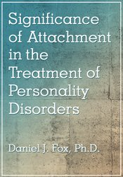 Significance of Attachment in the Treatment of Personality Disorders