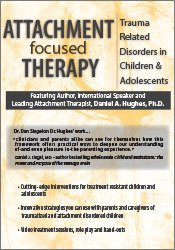Attachment Focused Therapy: Trauma Related Disorders in Children & Adolescents