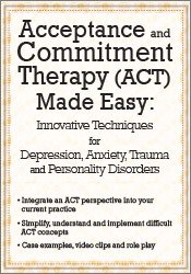 Acceptance and Commitment Therapy (ACT) Made Easy