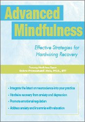 Advanced Mindfulness: Effective Strategies for Hardwiring Recovery