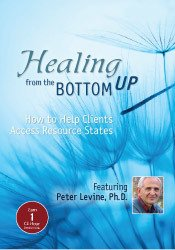 Healing from the Bottom Up: How to Help Clients Access Resource States with Peter Levine