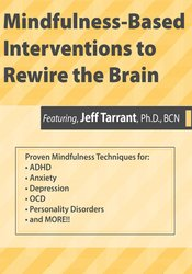 Mindfulness-Based Interventions to Rewire the Brain