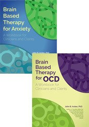 Brain Based Therapy for Anxiety & OCD: 2-Book Bundle