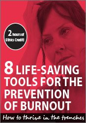 8 Life-Saving Tools for the Prevention of Burnout: How to Thrive in the Trenches