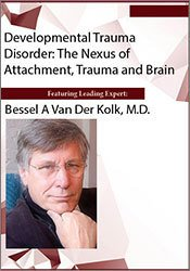 Developmental Trauma Disorder: The Nexus of Attachment, Trauma and Brain