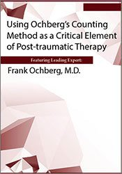 Using Ochberg's Counting Method as a Critical Element of Post-traumatic Therapy